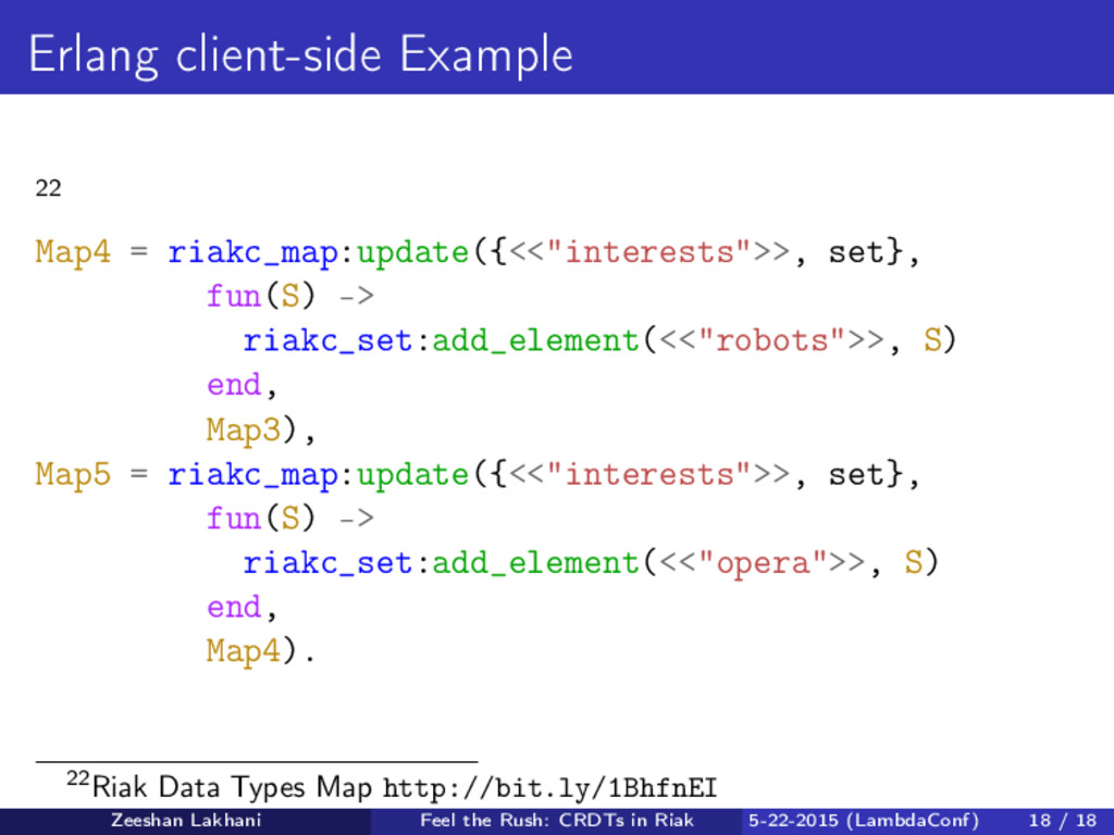Erlang client-side Example 22 Map4 = riakc_map:...