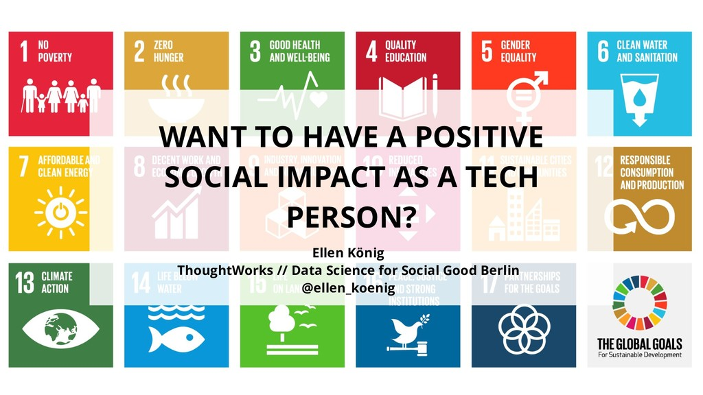 WANT TO HAVE A POSITIVE SOCIAL IMPACT AS A TECH...