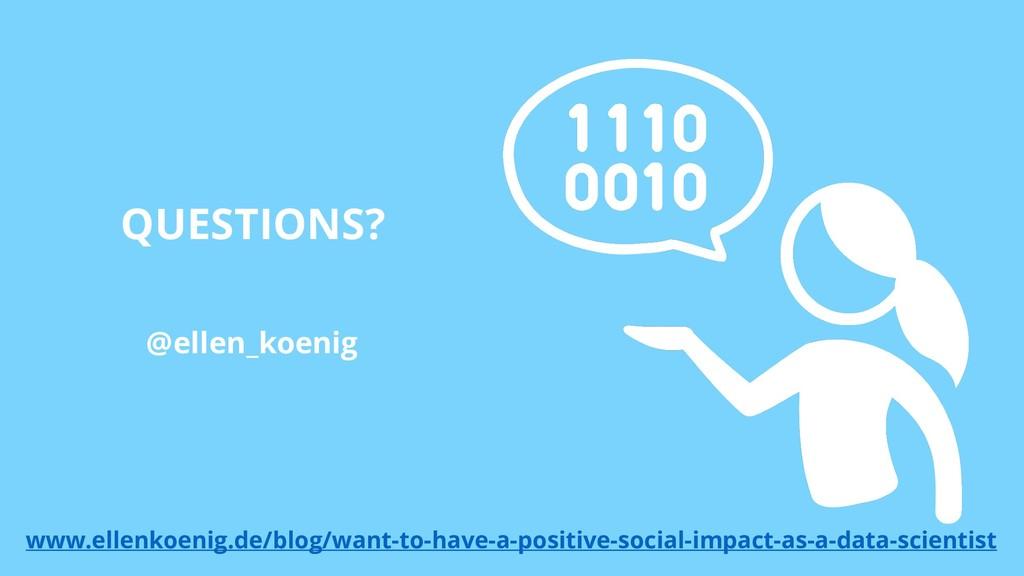 QUESTIONS? @ellen_koenig www.ellenkoenig.de/blo...