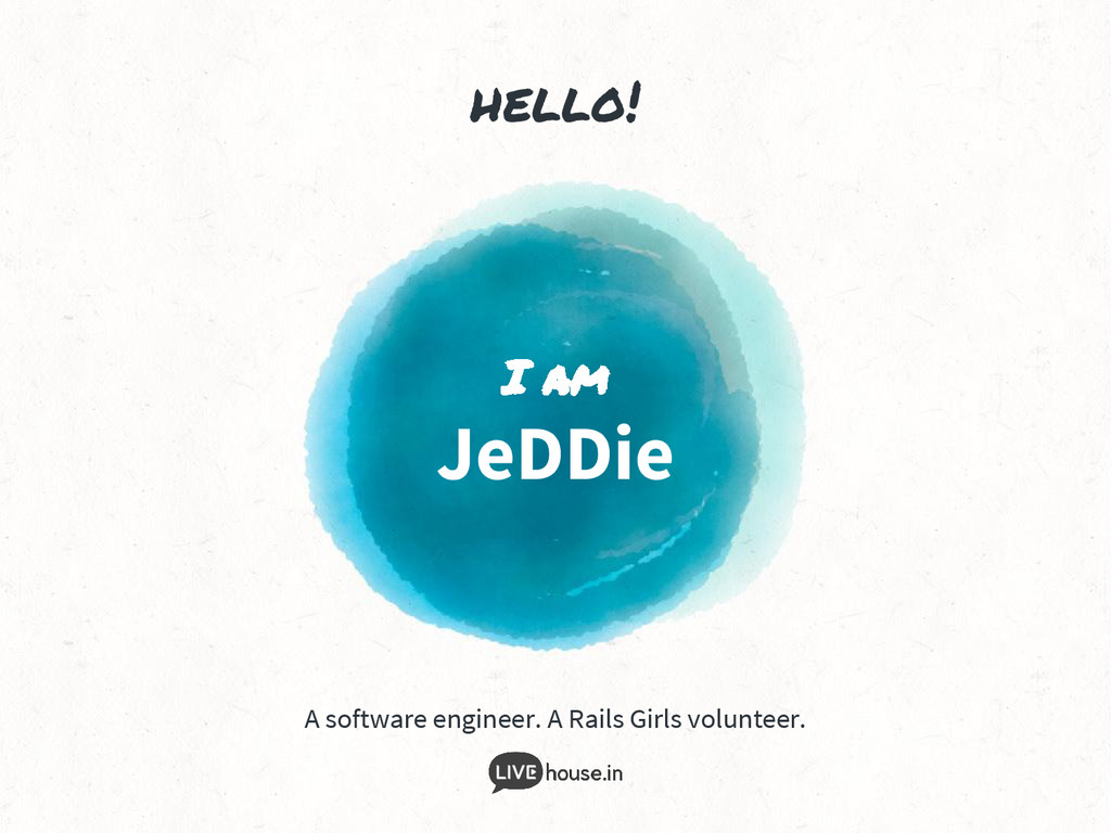 hello! I am JeDDie A software engineer. A Rails...
