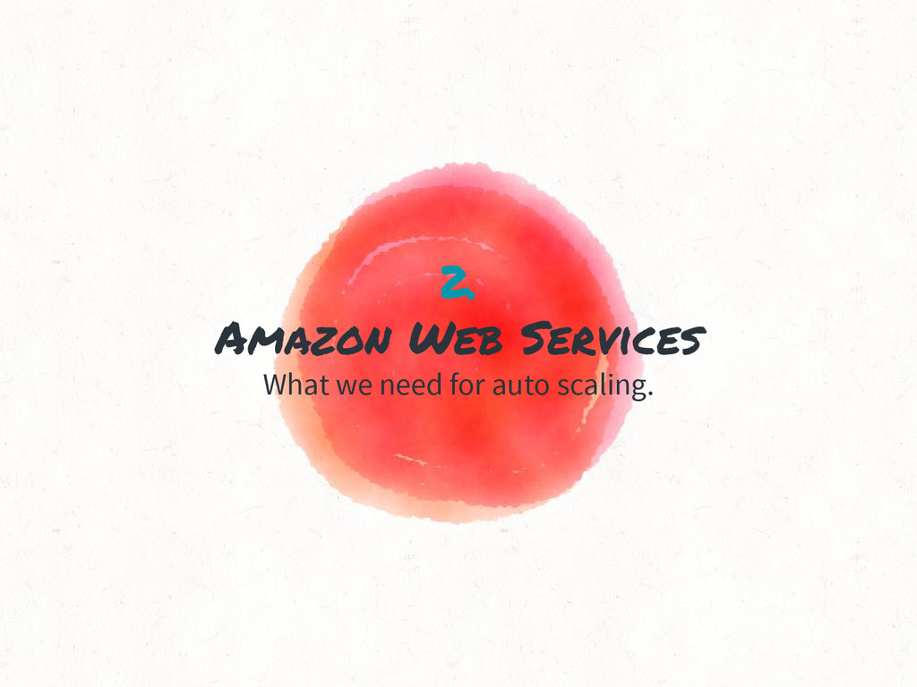 2. Amazon Web Services What we need for auto sc...
