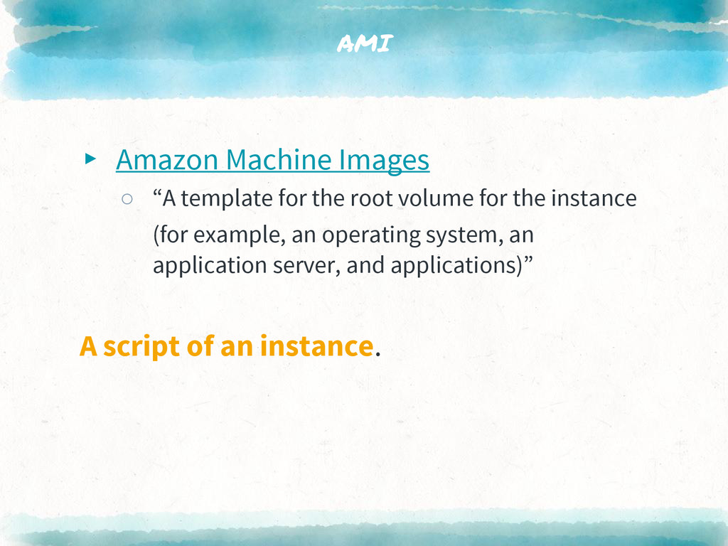 """AMI ▸ Amazon Machine Images ○ """"A template for t..."""