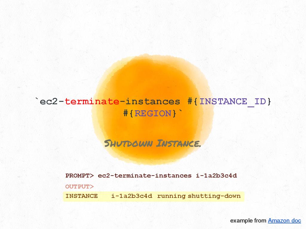 `ec2-terminate-instances #{INSTANCE_ID} #{REGIO...