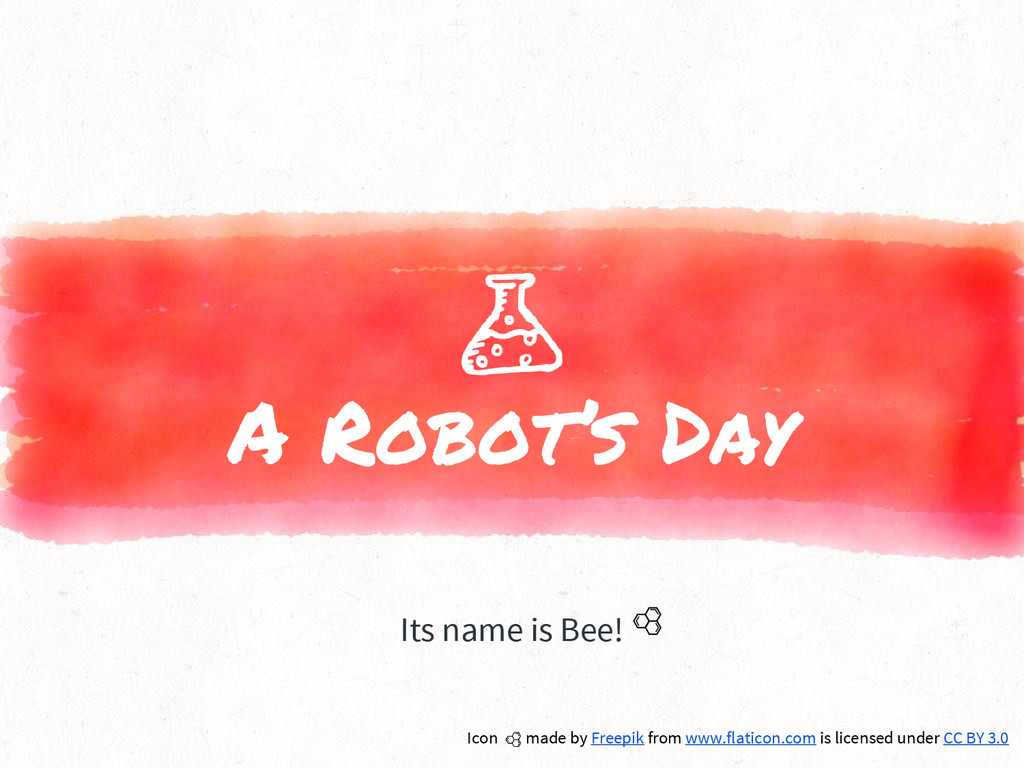 A Robot's Day Its name is Bee! Icon made by Fre...