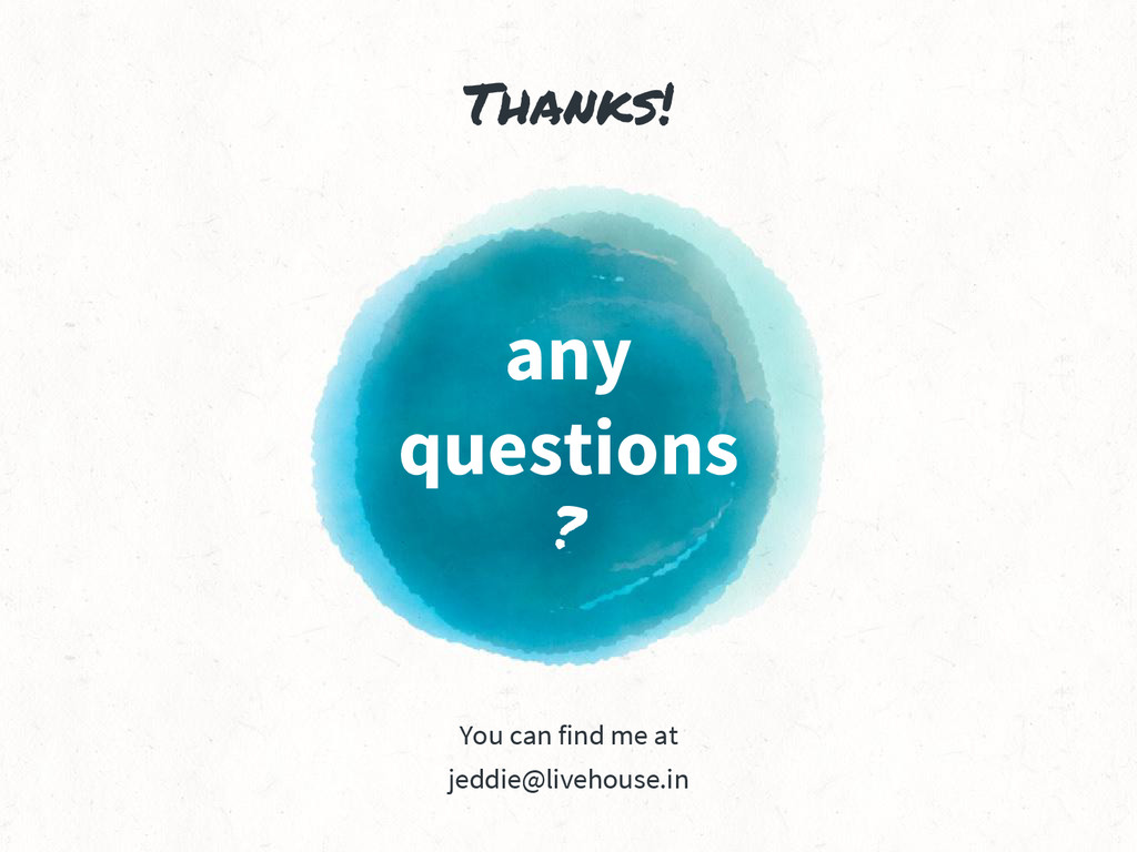 Thanks! any questions ? You can find me at jedd...
