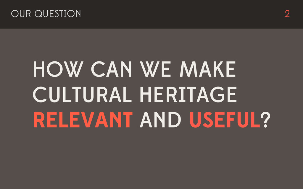 HOW CAN WE MAKE CULTURAL HERITAGE RELEVANT AND ...