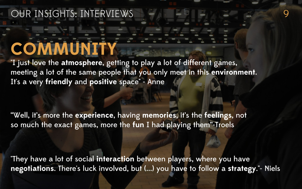 """OUR INSIGHTS: INTERVIEWS 9 COMMUNITY """"I just lo..."""