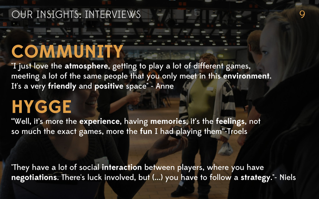 """OUR INSIGHTS: INTERVIEWS 9 COMMUNITY HYGGE """"I j..."""