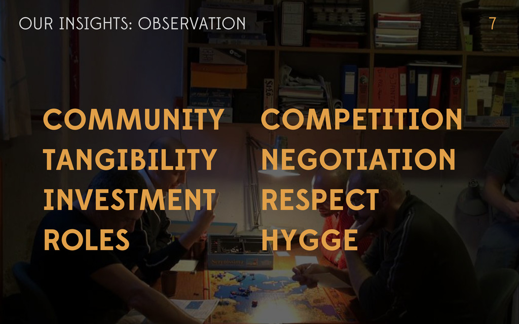 OUR INSIGHTS: OBSERVATION 7 COMMUNITY HYGGE NEG...