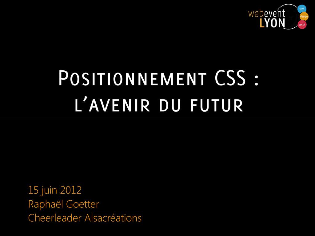 Positionnement CSS : l'avenir du futur 15 juin ...