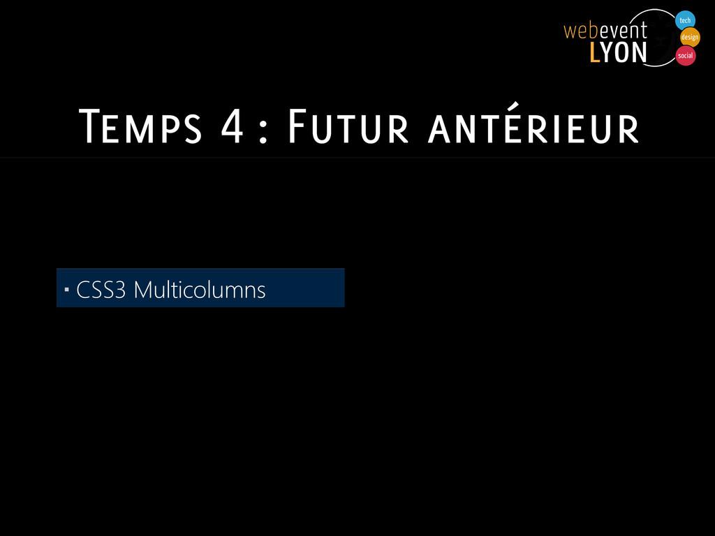 Temps 4 : Futur antérieur ▪ CSS3 Multicolumns