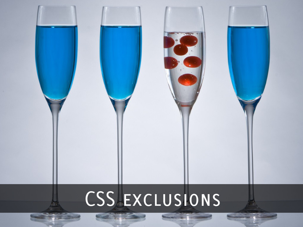 CSS exclusions