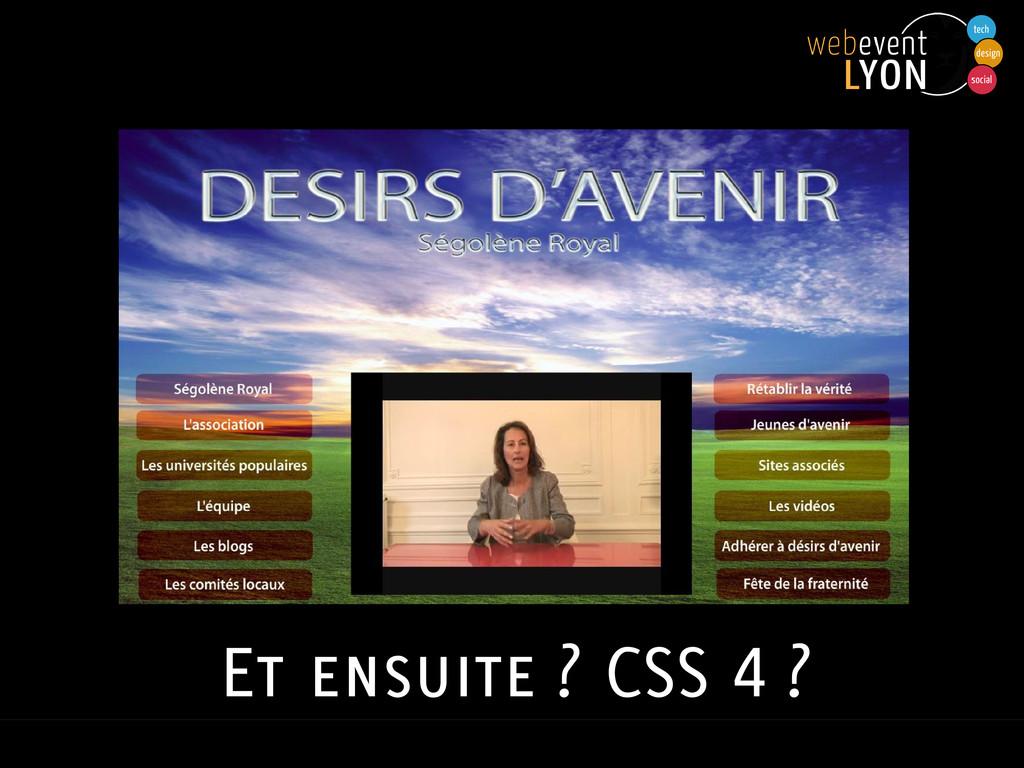 Et ensuite ? CSS 4 ?