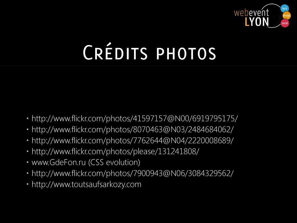 Crédits photos ▪ http://www.flickr.com/photos/4...