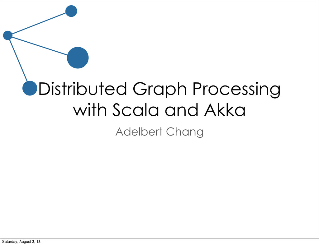 Distributed Graph Processing with Scala and Akk...