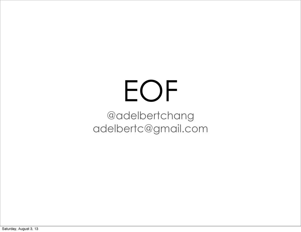 EOF @adelbertchang adelbertc@gmail.com Saturday...