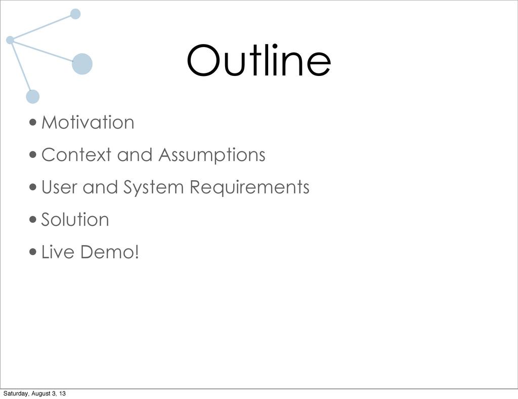 Outline •Motivation •Context and Assumptions •U...