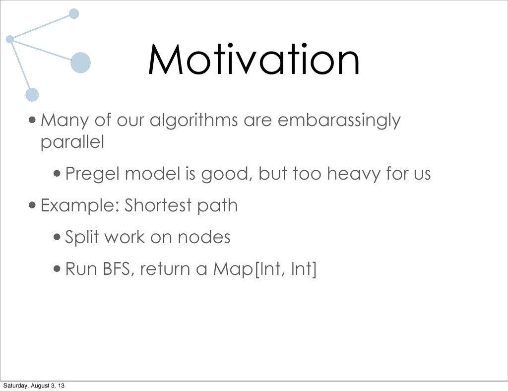 Motivation •Many of our algorithms are embarass...