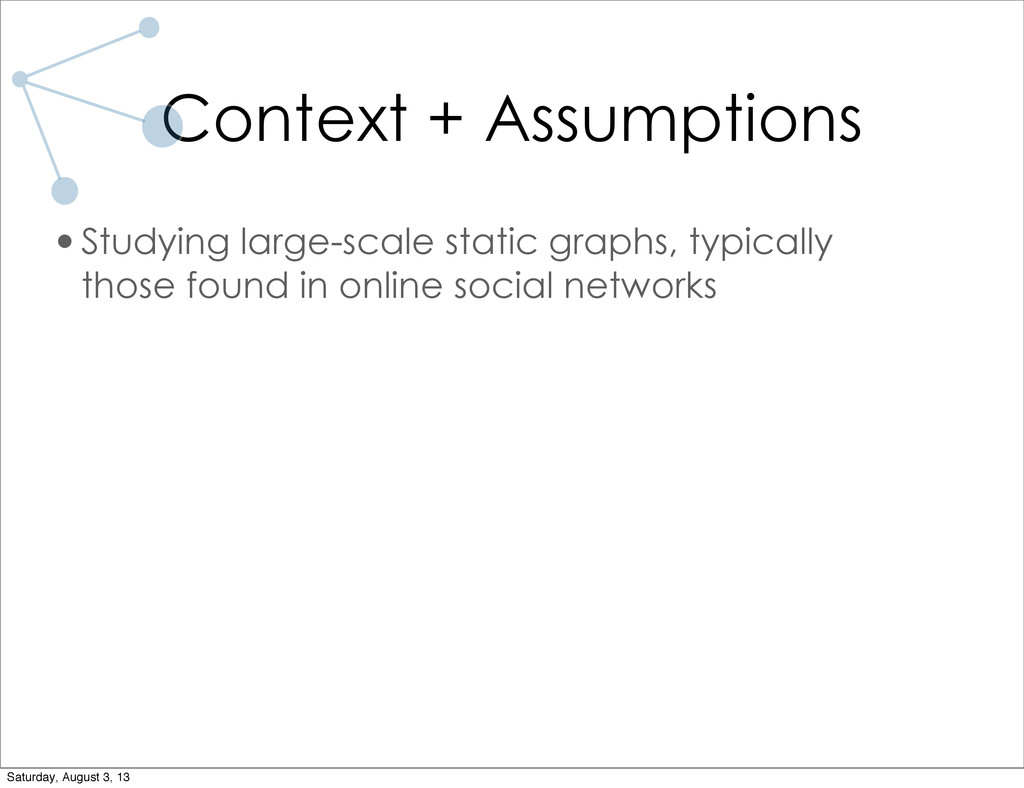Context + Assumptions •Studying large-scale sta...