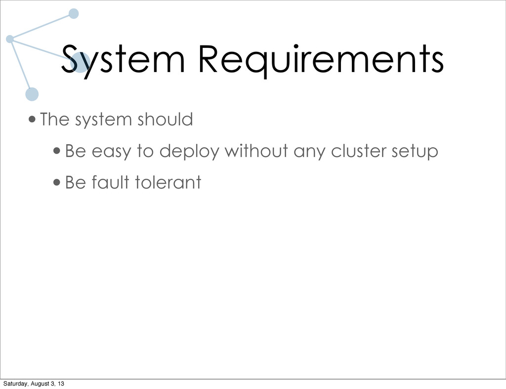 System Requirements •The system should •Be easy...