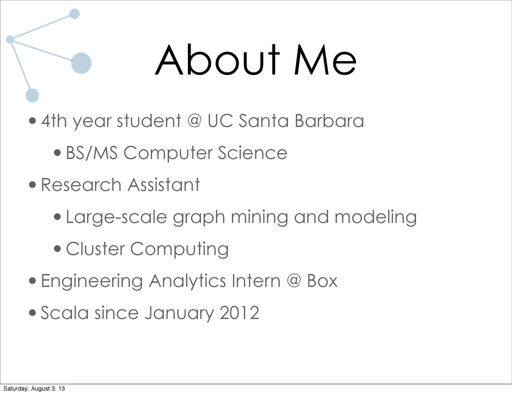 About Me •4th year student @ UC Santa Barbara •...