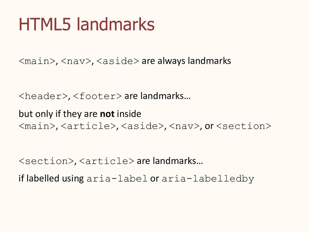 HTML5 landmarks <main>, <nav>, <aside> are alwa...