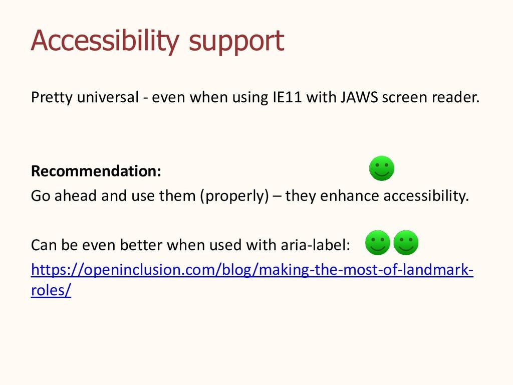 Accessibility support Pretty universal - even w...
