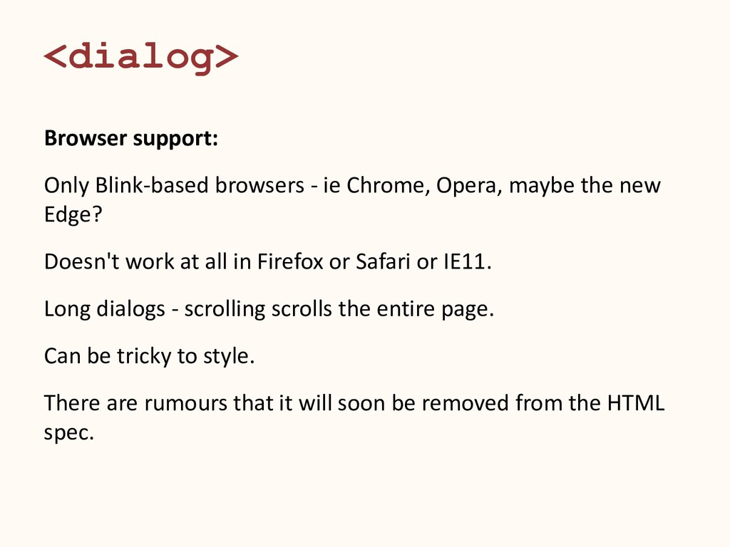 <dialog> Browser support: Only Blink-based brow...