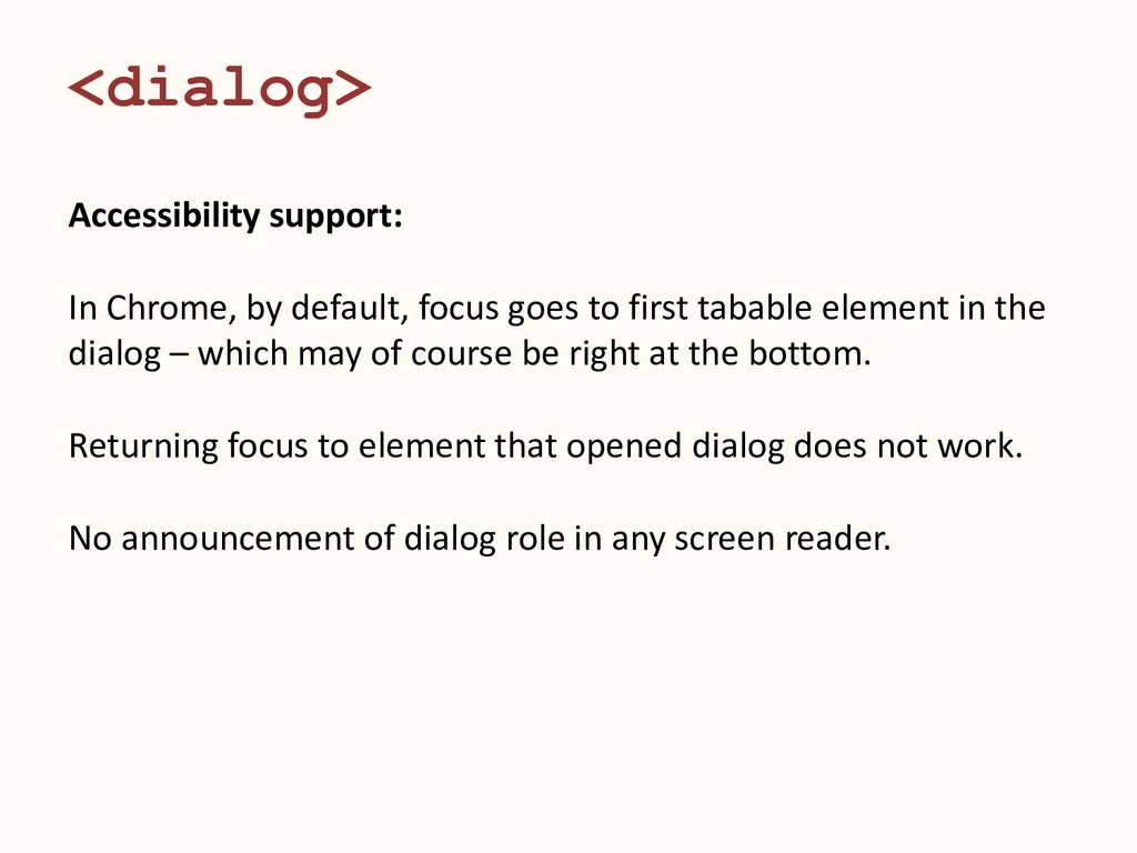 <dialog> Accessibility support: In Chrome, by d...