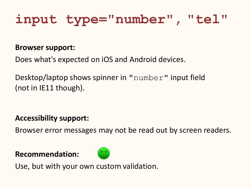 """input type=""""number"""", """"tel"""" Browser support: Doe..."""