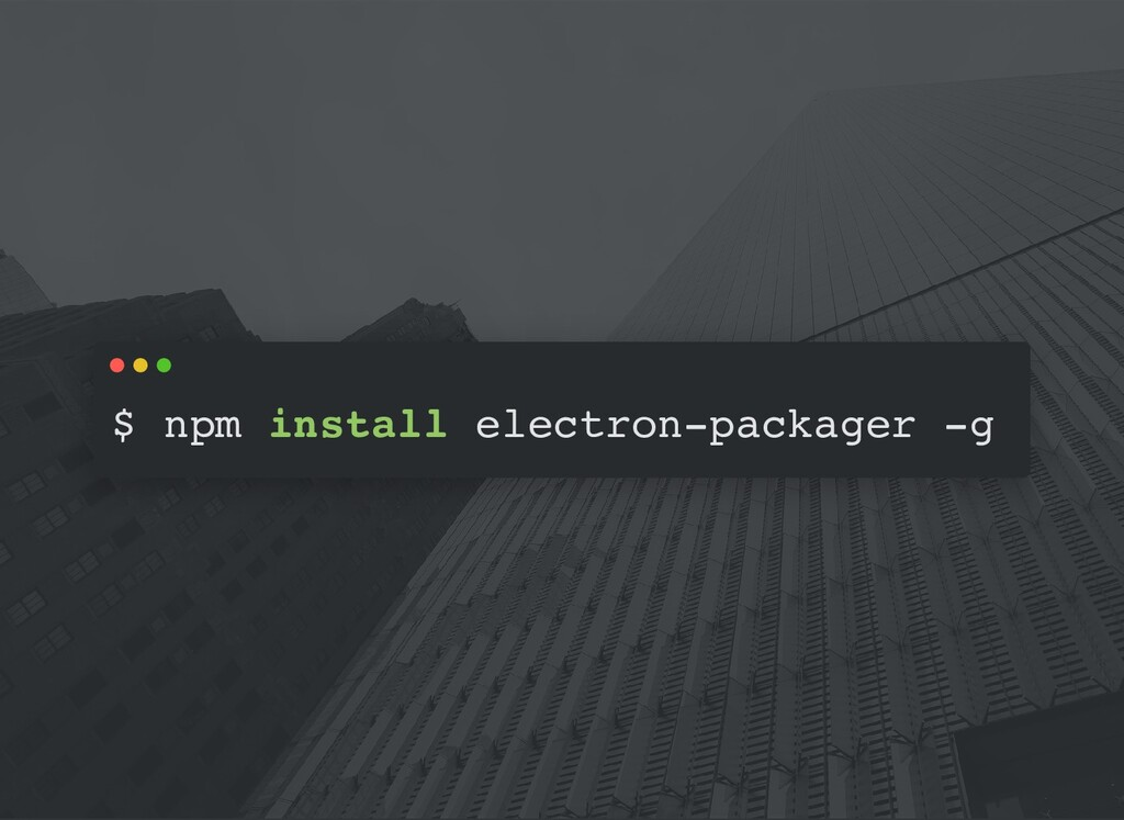 $ npm install electron-packager -g