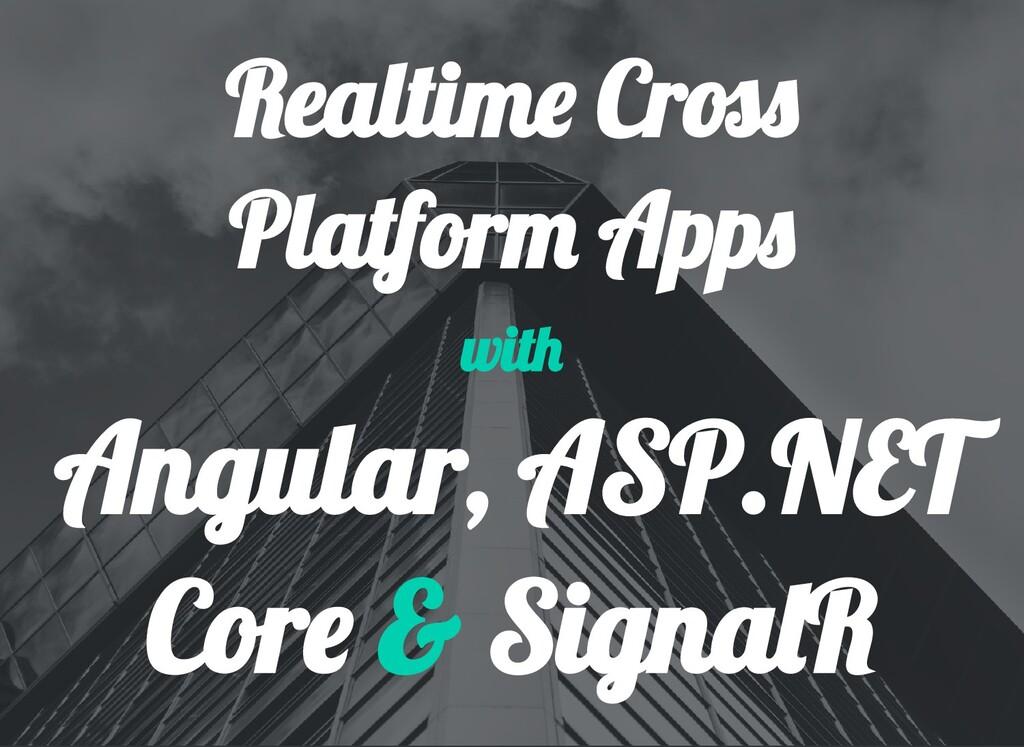 Realtim Cr Platfor App Angular, ASP.NET Cor & S...