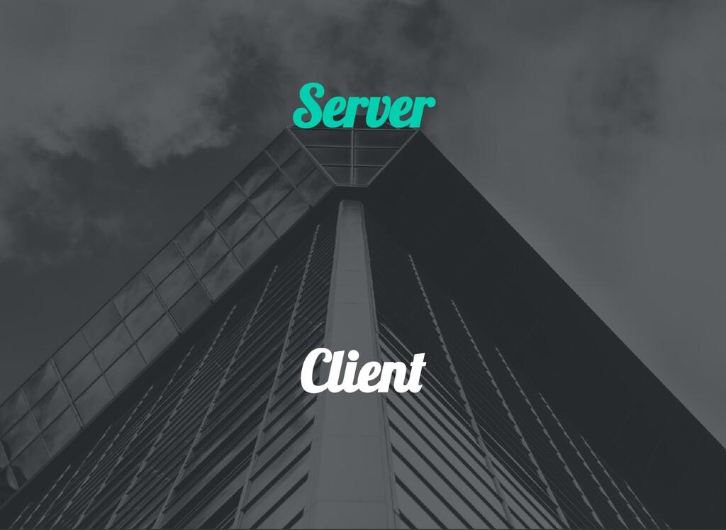 Server Clien