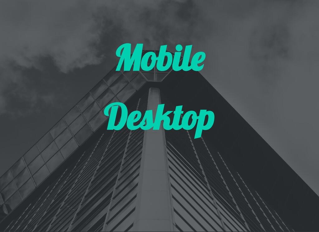 Mobil Desktop