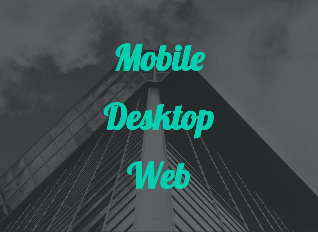 Mobil Desktop Web