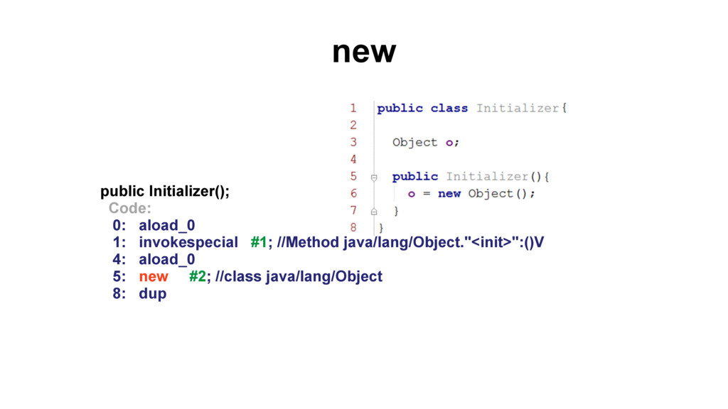 new public Initializer(); Code: 0: aload_0 1: i...