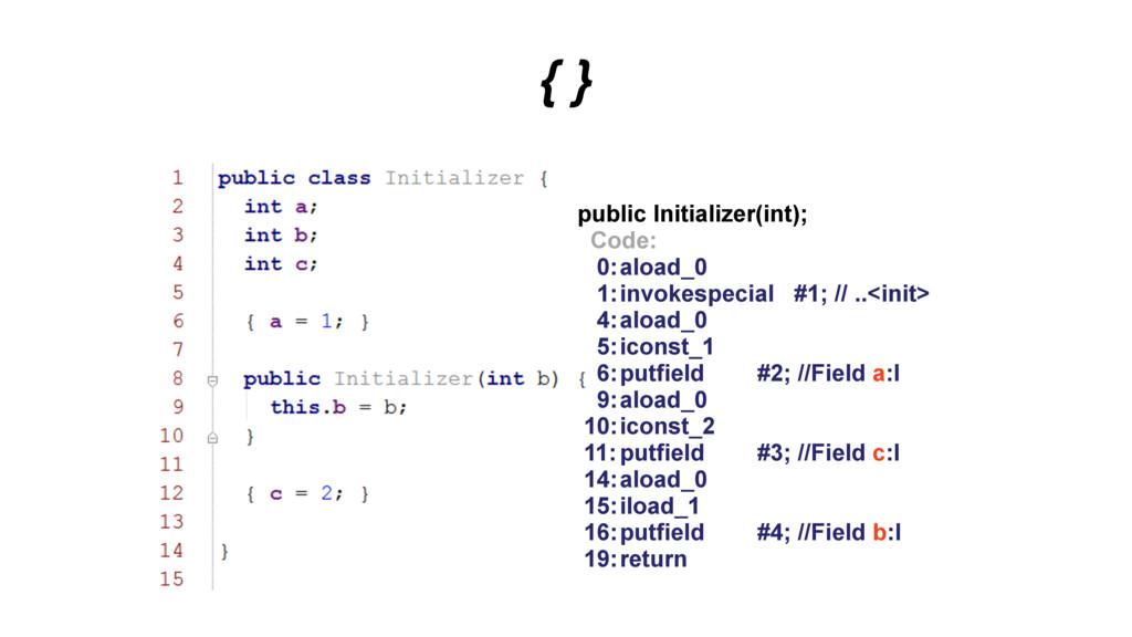{ } public Initializer(int); Code: 0: aload_0 1...