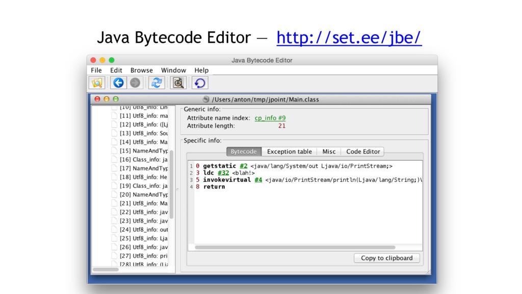 Java Bytecode Editor — http://set.ee/jbe/