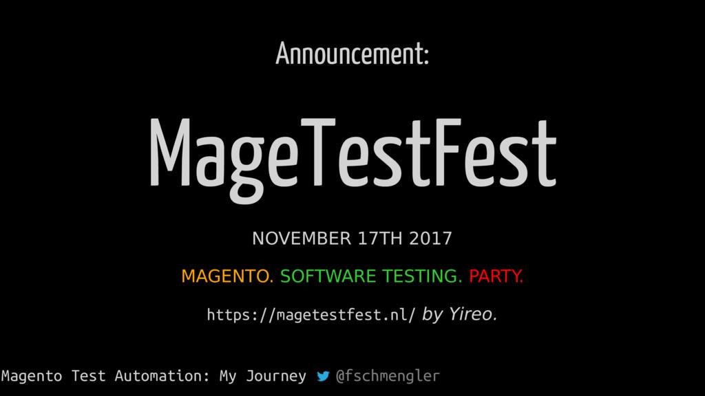 Announcement: MageTestFest NOVEMBER 17TH 2017 M...