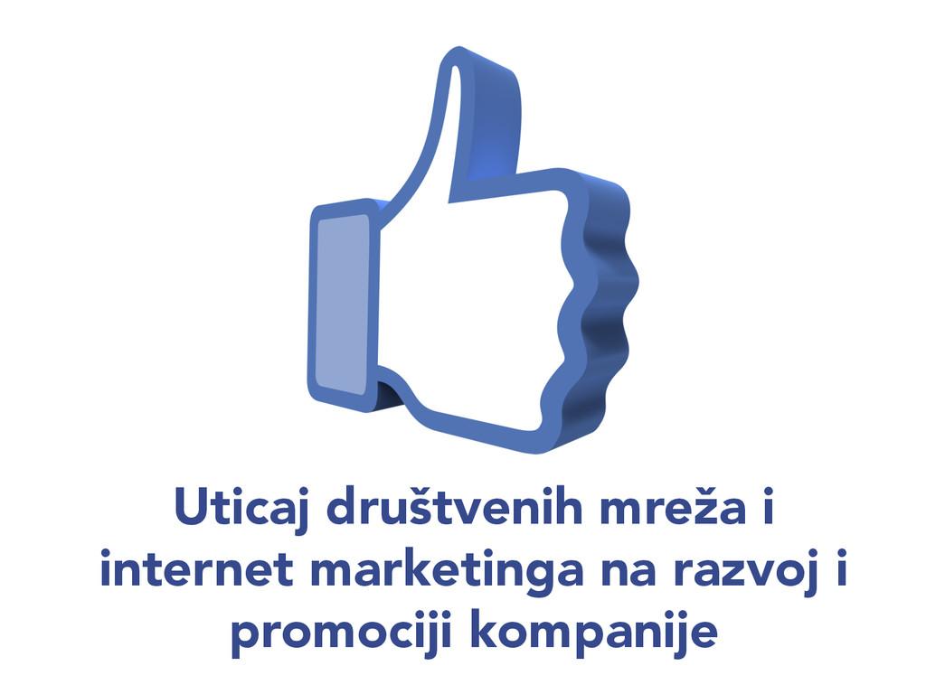 Uticaj društvenih mreža i internet marketinga n...