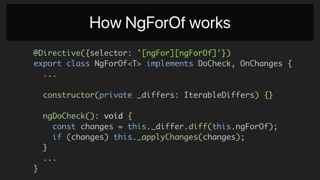 @Directive({selector: '[ngFor][ngForOf]'}) expo...