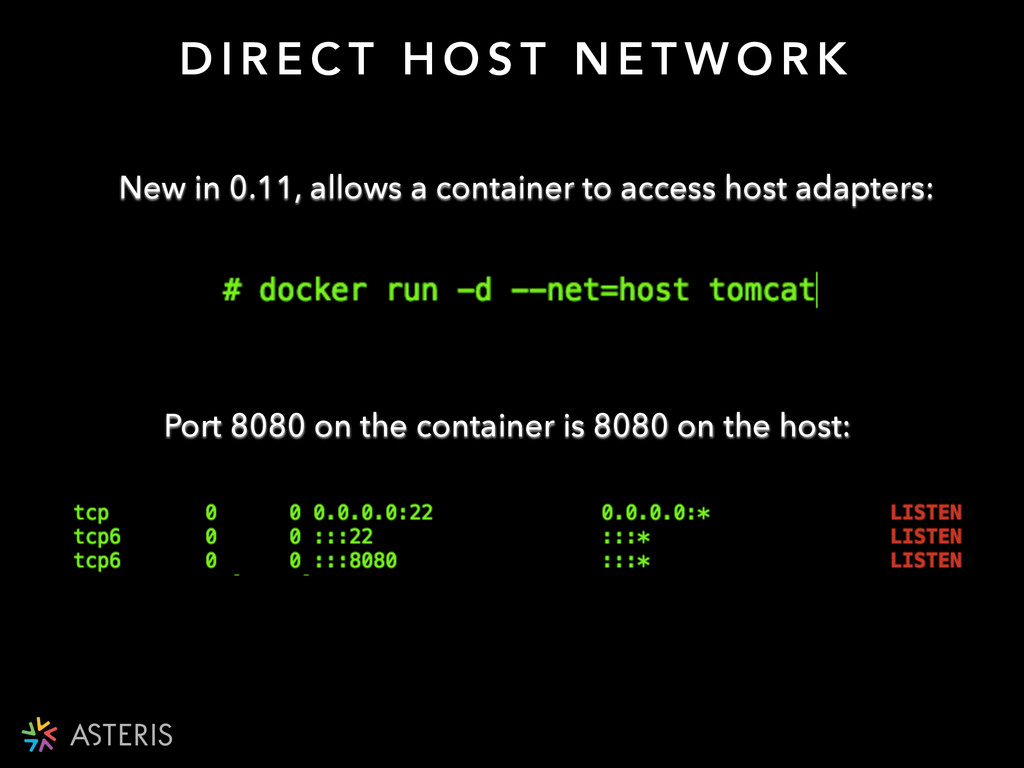 New in 0.11, allows a container to access host ...