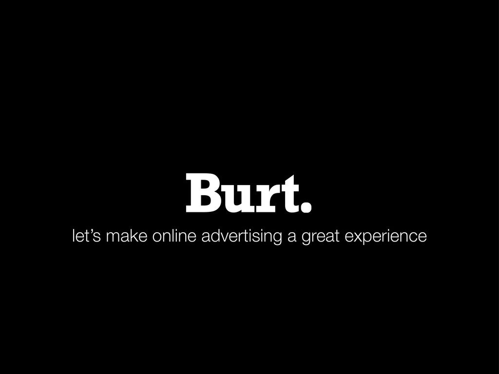 let's make online advertising a great experience