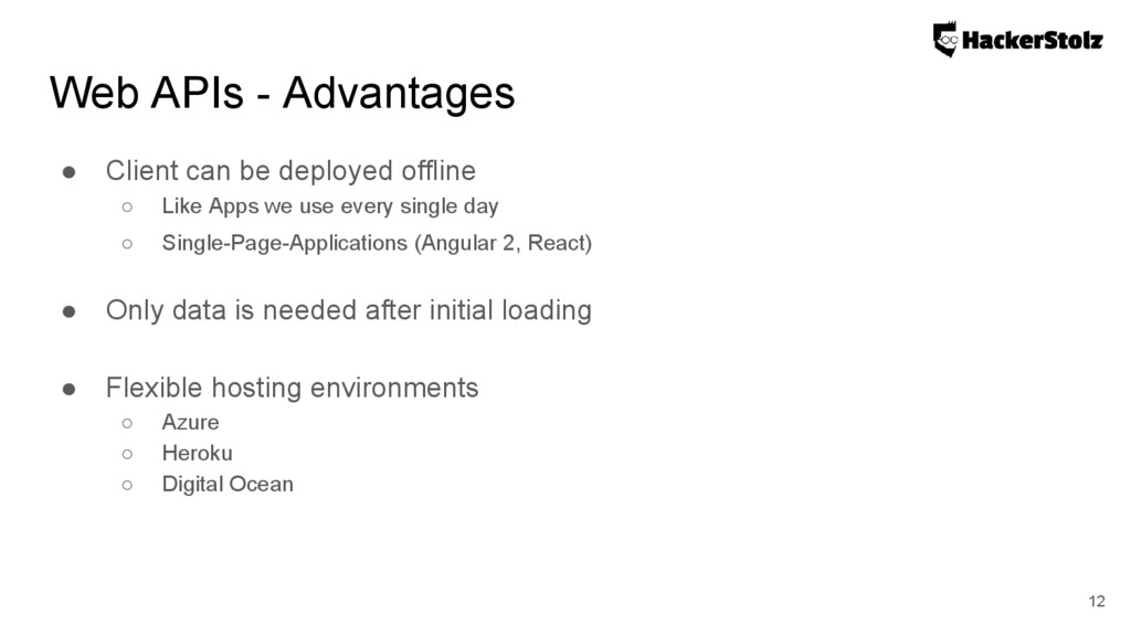 Web APIs - Advantages ● Client can be deployed ...