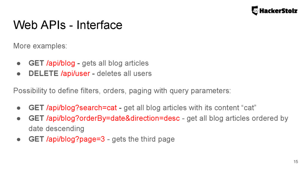 More examples: ● GET /api/blog - gets all blog ...