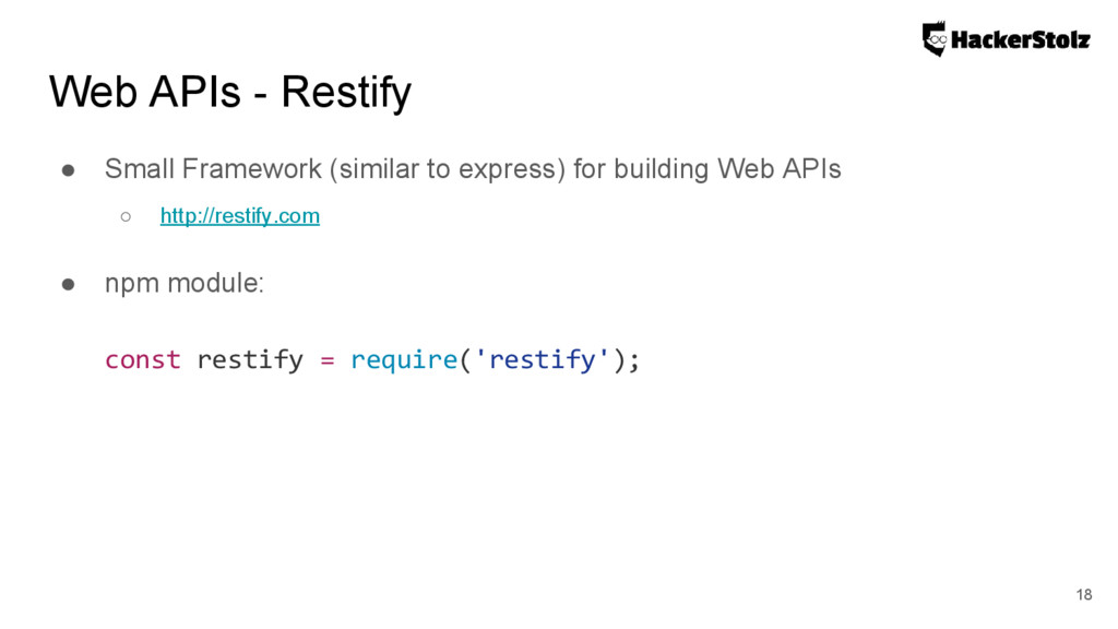 Web APIs - Restify ● Small Framework (similar t...