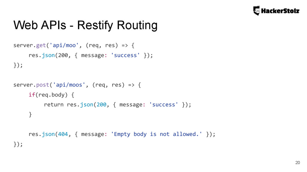 Web APIs - Restify Routing server.get('api/moo'...
