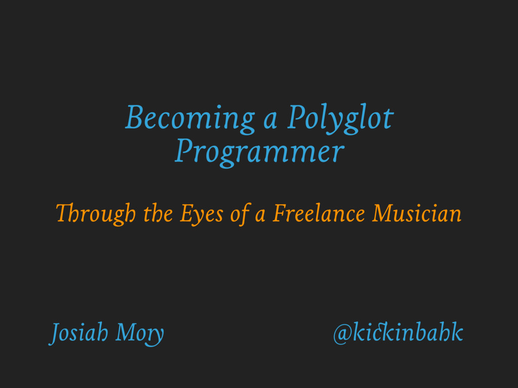 Becoming a Polyglot Programmer Through the Eyes...
