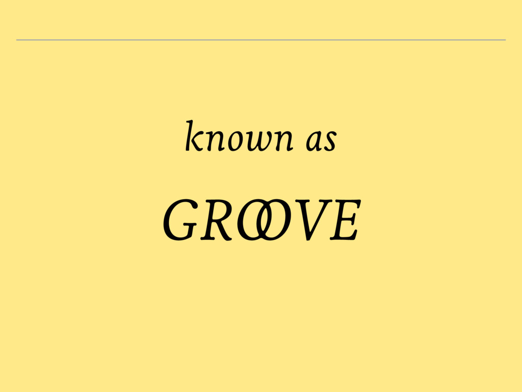 known as GROOVE