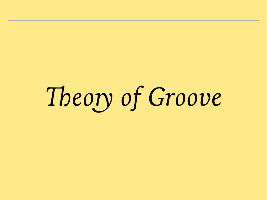 Theory of Groove